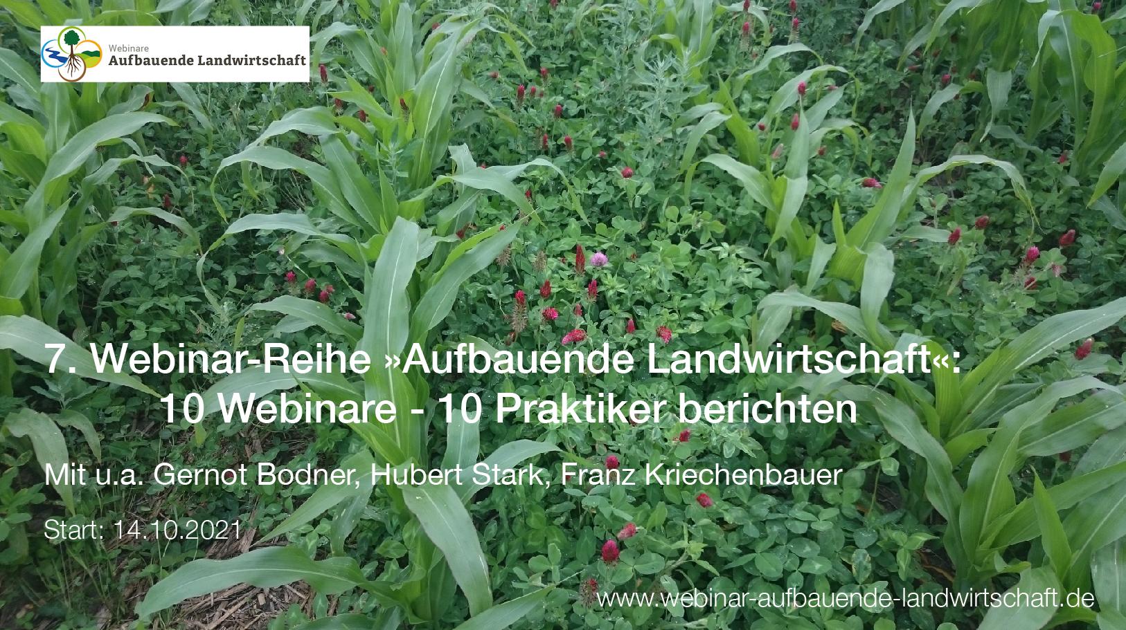 """Die 7. Webinar-Reihe """"Aufbauende Landwirtschaft"""" mit 10 spannenden ReferentInnen, ab 14.10.2021"""