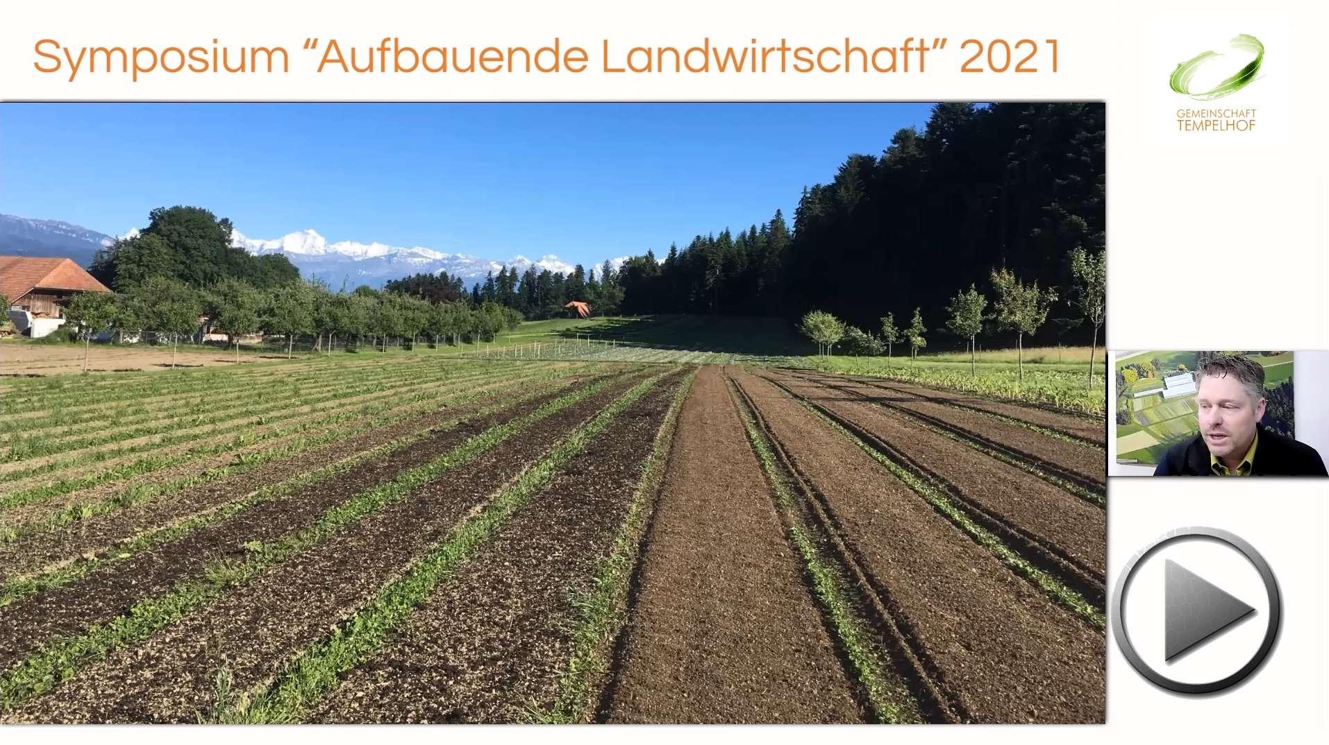 """Präsentation: Bernhard Hänni // Regenerativer Gemüseanbau // Symposium """"Aufbauende Landwirtschaft"""" 2021"""