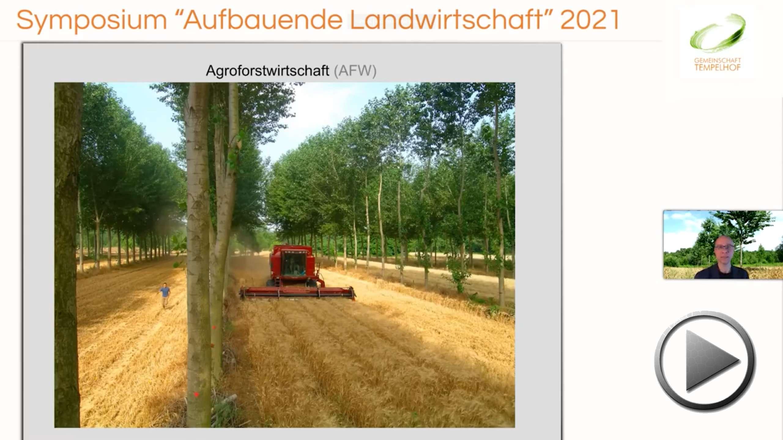 """Präsentation: Burkhard Kayser // Die Bäume wachsen! Aktuelles zur Agroforstwirtschaft // Symposium """"Aufbauende Landwirtschaft"""" 2021"""